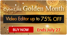 CyberLink Golden Month - Enjoy 75% OFF on PowerDirector until July 27!
